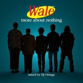 Mixtape Review: Wale- More About Nothing